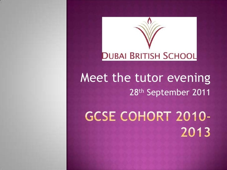 GCSE COHORT 2010-2013<br />Meet the tutor evening <br />28th September 2011 <br />