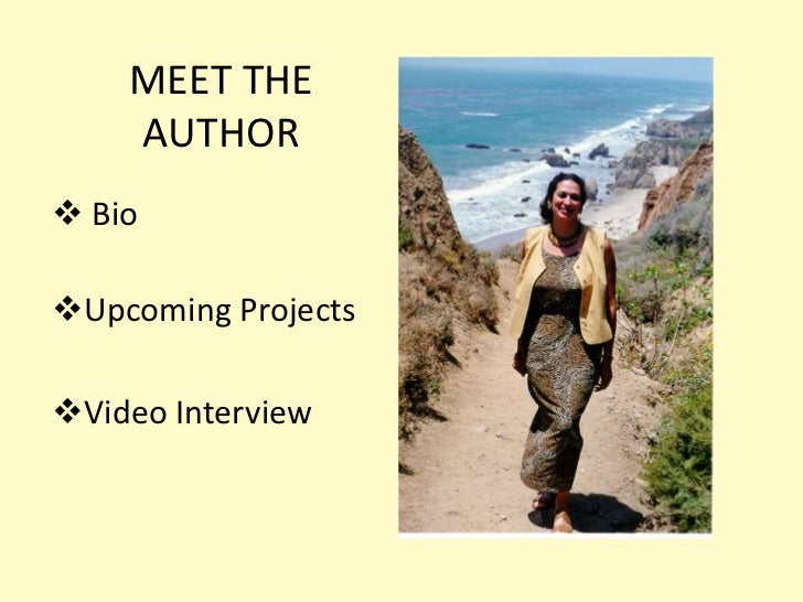 MEET THE AUTHOR<br /><ul><li> Bio