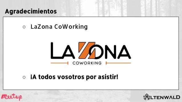 Agradecimientos ○ LaZona CoWorking ○ ¡A todos vosotros por asistir!