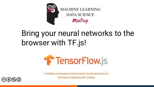 Bring your neural networks to the browser with TF.js!