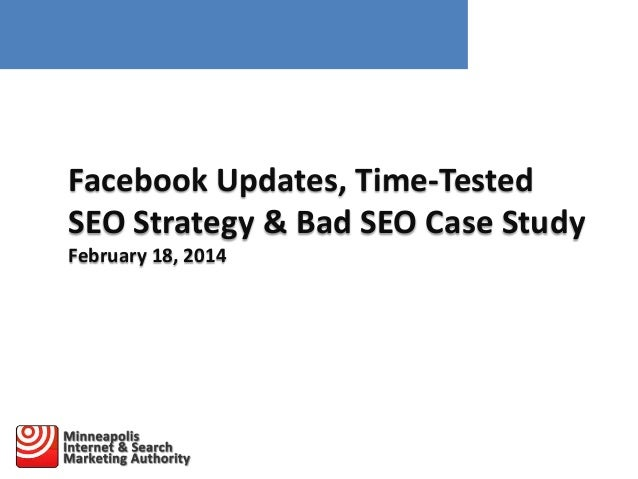 Facebook Updates, Time-Tested SEO Strategy & Bad SEO Case Study February 18, 2014