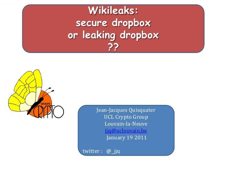 Wikileaks: secure dropbox or leaking dropbox?