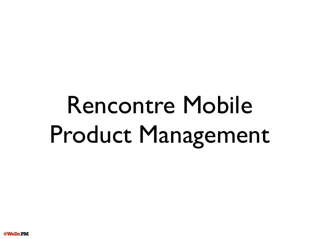 @WeDoPM Rencontre Mobile Product Management