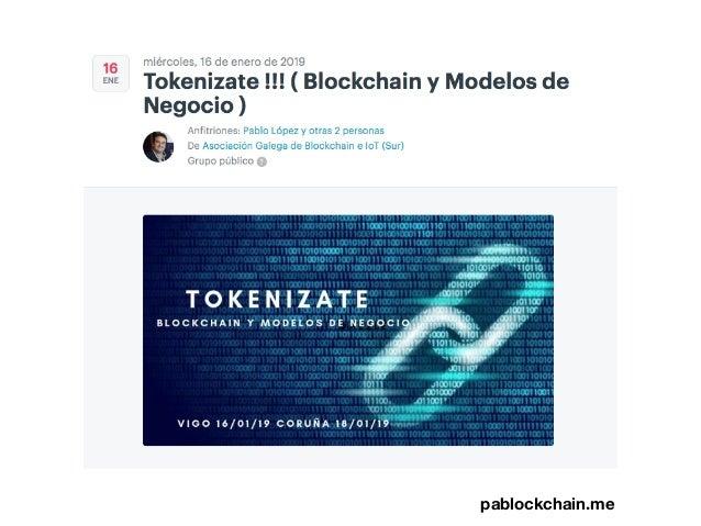 Tokenizate !!! Blockchain y Modelos de Negocio Slide 2