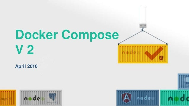 Docker Compose V 2 April 2016