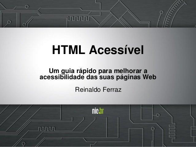 Reinaldo Ferraz HTML Acessível Um guia rápido para melhorar a acessibilidade das suas páginas Web