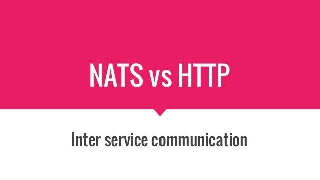NATS vs HTTP Inter service communication
