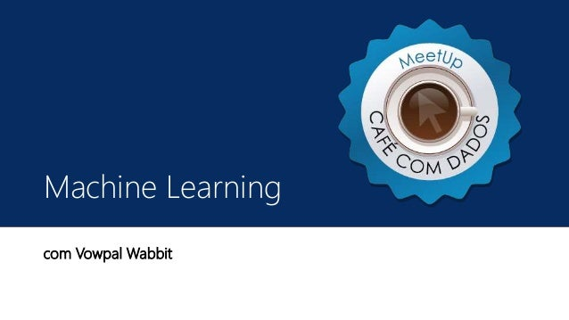 Machine Learning com Vowpal Wabbit