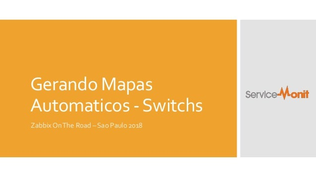 Gerando Mapas Automaticos -Switchs Zabbix OnThe Road – Sao Paulo 2018