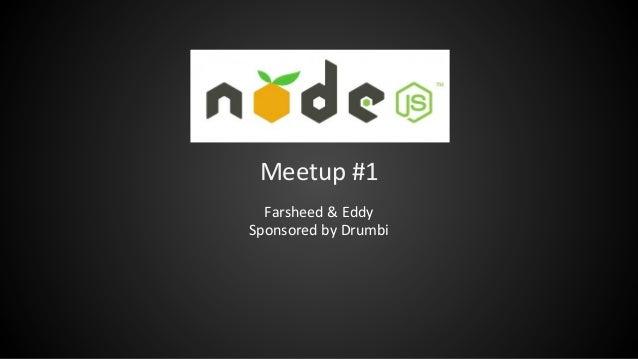 Meetup #1 Farsheed & Eddy Sponsored by Drumbi