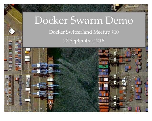 Docker Swarm 1.12 Overview and Demo Slide 2