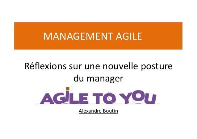 Alexandre Boutin Réflexions sur une nouvelle posture du manager MANAGEMENT AGILE