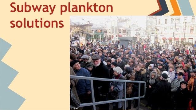 Subway plankton solutions