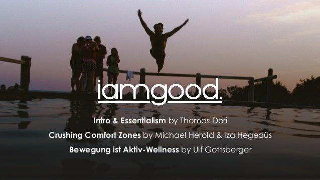 Intro & Essentialism by Thomas Dori Crushing Comfort Zones by Michael Herold & Iza Hegedüs Bewegung ist Aktiv-Wellness by ...