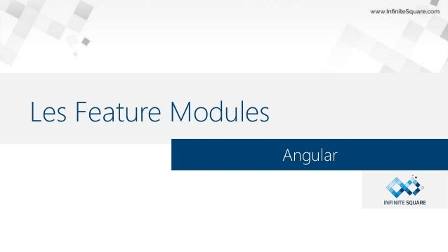 Les Feature Modules Angular