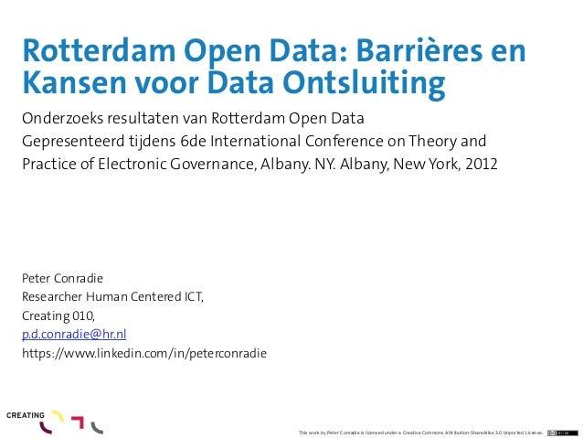 Rotterdam Open Data: Barrières enKansen voor Data OntsluitingOnderzoeks resultaten van Rotterdam Open DataGepresenteerd ti...