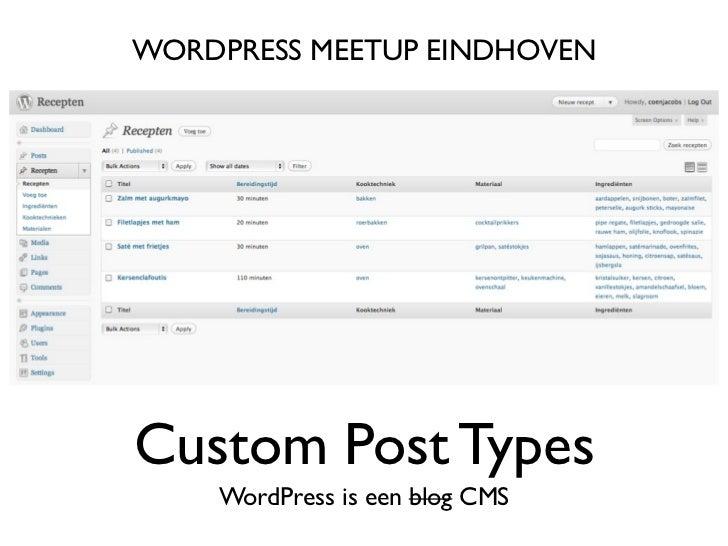 WORDPRESS MEETUP EINDHOVENCustom Post Types    WordPress is een blog CMS