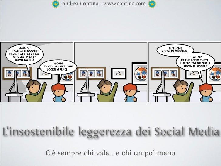 Andrea Contino - www.contino.com     L'insostenibile leggerezza dei Social Media         C'è sempre chi vale... e chi un p...