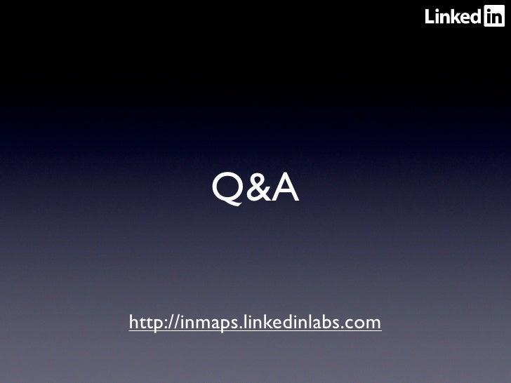 Q&Ahttp://inmaps.linkedinlabs.com