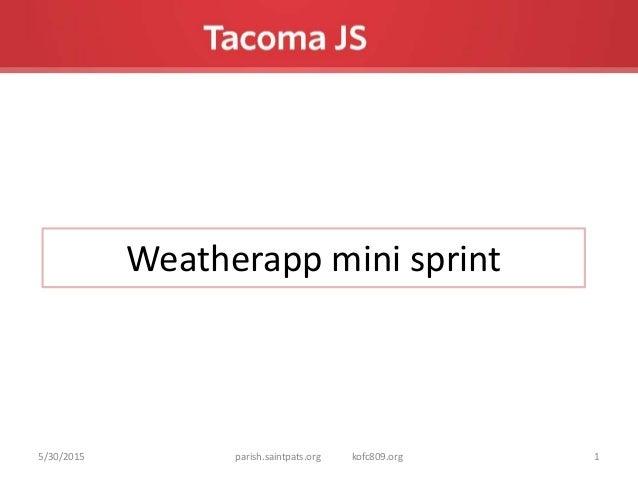 Weatherapp mini sprint 5/30/2015 1parish.saintpats.org kofc809.org