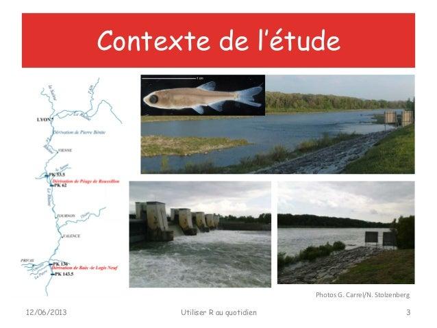 Contexte de l'étude12/06/2013 Utiliser R au quotidien 3Photos G. Carrel/N. Stolzenberg