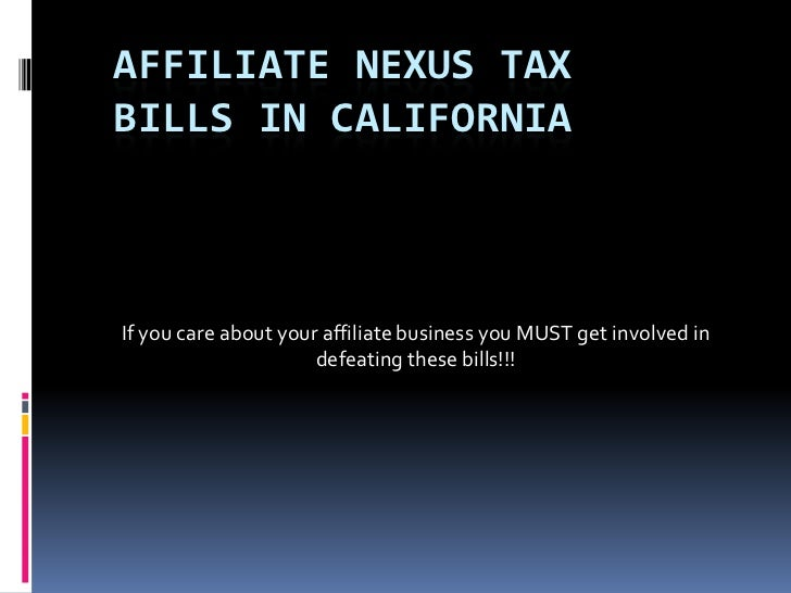 If you care about your affiliate business you MUST get involved in defeating these bills!!!<br />Affiliate Nexus Tax Bills...