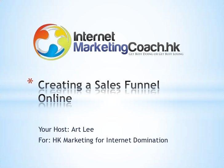 *    Your Host: Art Lee    For: HK Marketing for Internet Domination