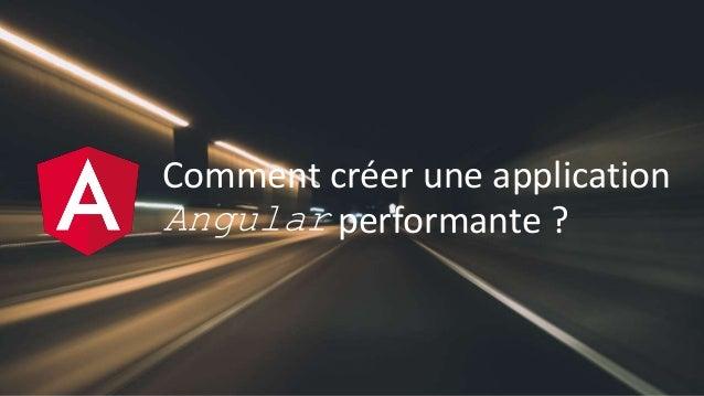 Comment créer une application Angular performante ?