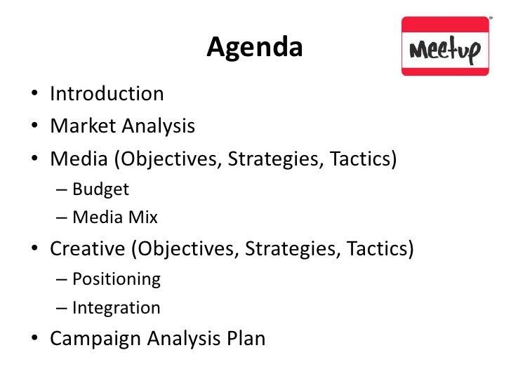 Agenda<br />Introduction<br />Market Analysis<br />Media (Objectives, Strategies, Tactics)<br />Budget<br />Media Mix<br /...