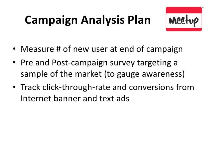 Campaign Analysis Plan<br />Measure # of new user at end of campaign<br />Pre and Post-campaign survey targeting a sample ...