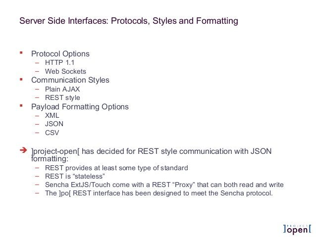 Server Side Interfaces: Protocols, Styles and Formatting  Protocol Options – HTTP 1.1 – Web Sockets  Communication Style...