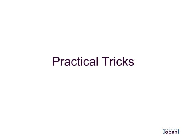 Practical Tricks