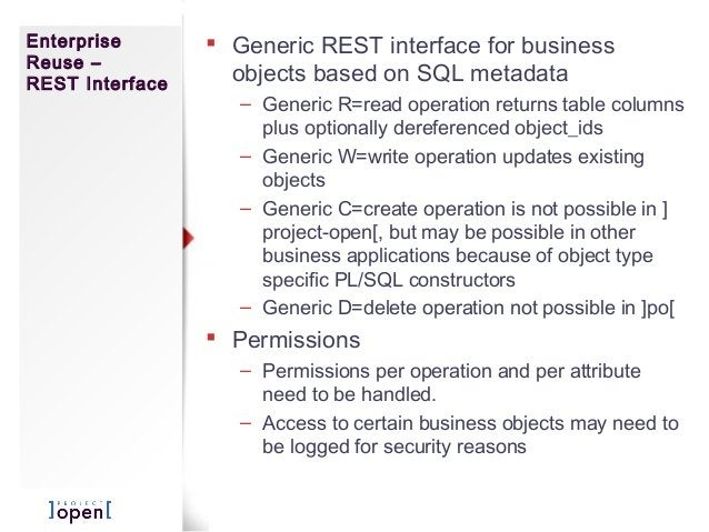 Enterprise Reuse – REST Interface  Generic REST interface for business objects based on SQL metadata – Generic R=read ope...