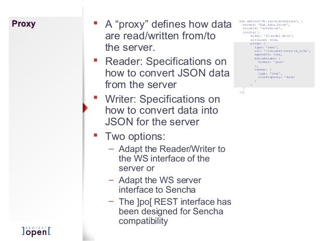 """Proxy  A """"proxy"""" defines how data are read/written from/to the server.  Reader: Specifications on how to convert JSON da..."""