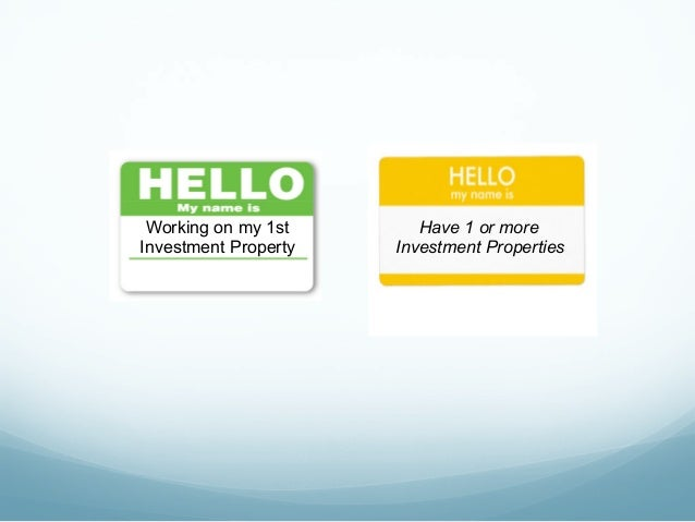 Working on my 1st Investment Property Have 1 or more Investment Properties