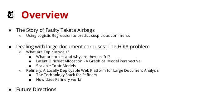 Overview  ● The Story of Faulty Takata Airbags  ○ Using Logistic Regression to predict suspicious comments  ● Dealing with...