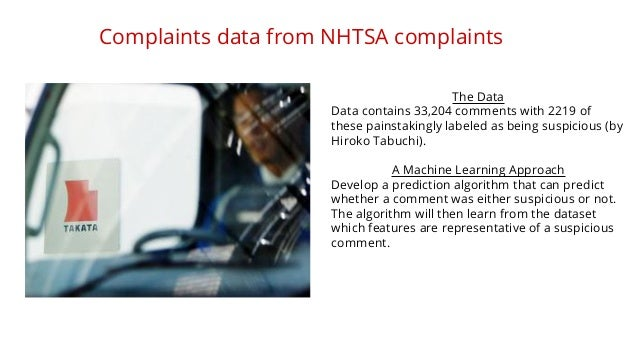 Complaints data from NHTSA complaints  The Data  Data contains 33,204 comments with 2219 of  these painstakingly labeled a...