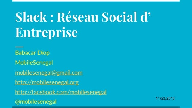 Babacar Diop MobileSenegal mobilesenegal@gmail.com http://mobilesenegal.org http://facebook.com/mobilesenegal @mobileseneg...