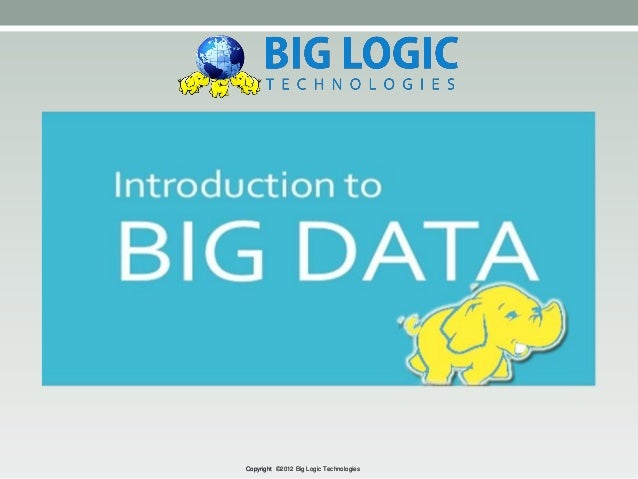 Copyright ©2012 Big Logic Technologies
