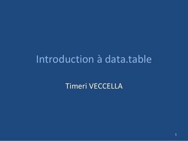 Introduction à data.tableTimeri VECCELLA1