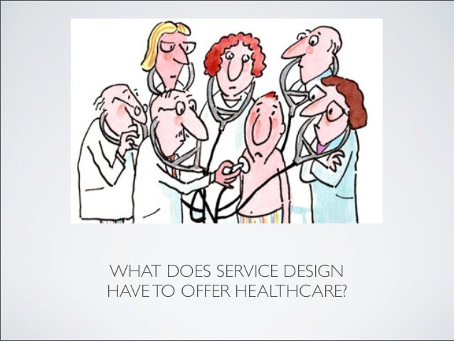 WHAT DOES SERVICE DESIGNHAVE TO OFFER HEALTHCARE?