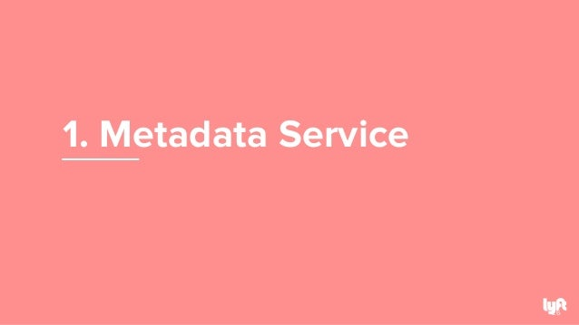 1. Metadata Service 26
