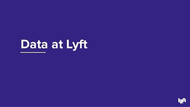 Data at Lyft 4