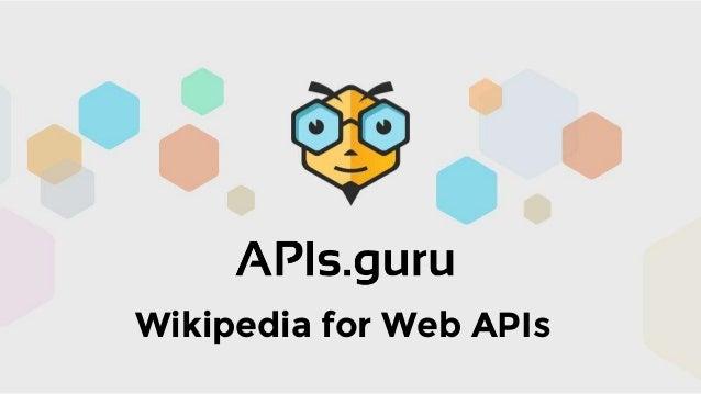 APIs.guru APIs.guru Wikipedia for APIWikipedia for Web APIs