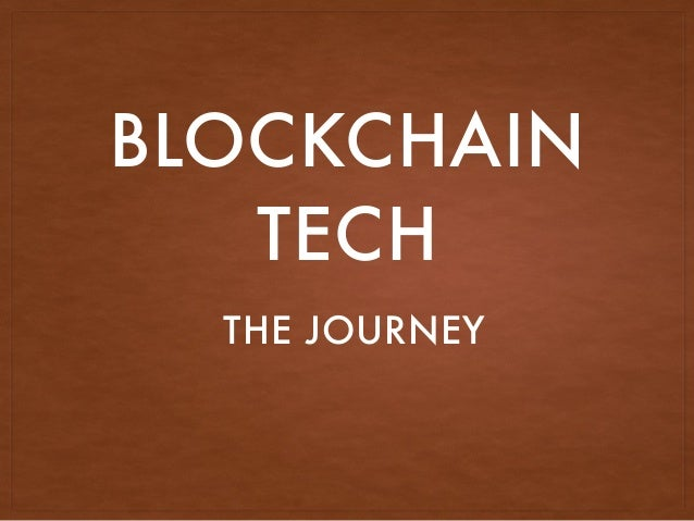 BLOCKCHAIN TECH THE JOURNEY