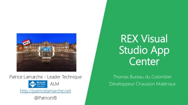 REX Visual Studio App Center Thomas Bureau du Colombier Développeur Chausson Matériaux Patrice Lamarche - Leader Technique...