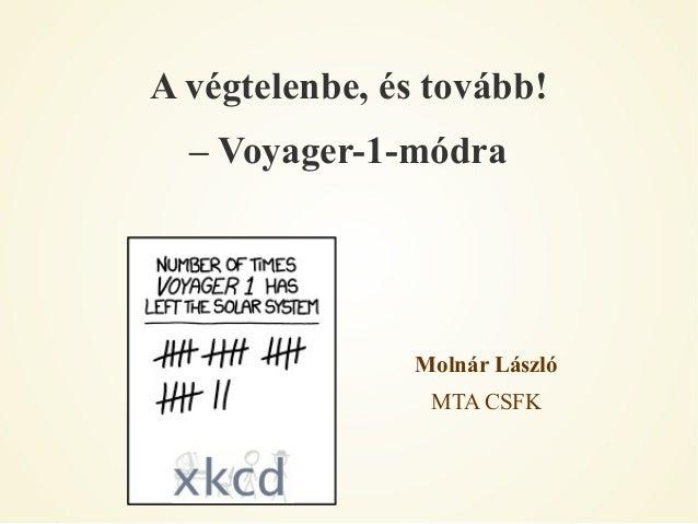 A végtelenbe, és tovább! – Voyager-1-módra  Molnár László MTA CSFK
