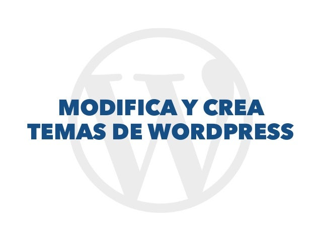 Modifica y crea temas de WordPress - Meetup WP Ourense
