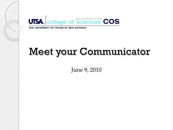 Meet your Communicator June 9, 2010