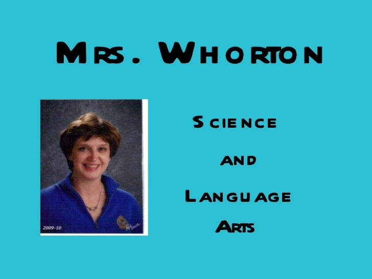 Mrs. Whorton Science  and Language Arts